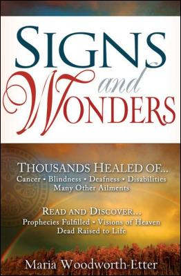 Signs and Wonders by Maria Woodworth – Etter (1844 – 1924) (free)