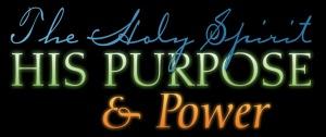 Holy Spirit purpose and power