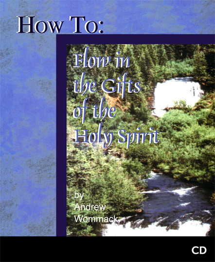 1031 - How to Flow in the Gifts of the Holy Spirit - CD -SA.indd