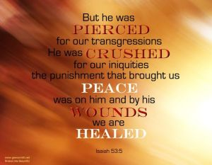 by his wounds you were healed