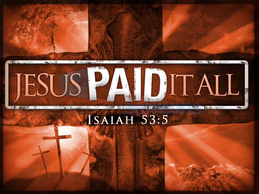 FREE GIFT FROM GOD: JESUS PAID IT ALL