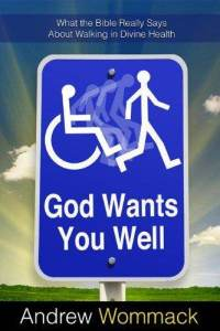 god-wants-you-well-what-bible-really-says