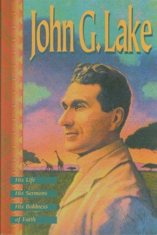 john g lake god s way of healing rh citizenheaven wordpress com John G. Lake Sermons Audio John G. Lake Biography