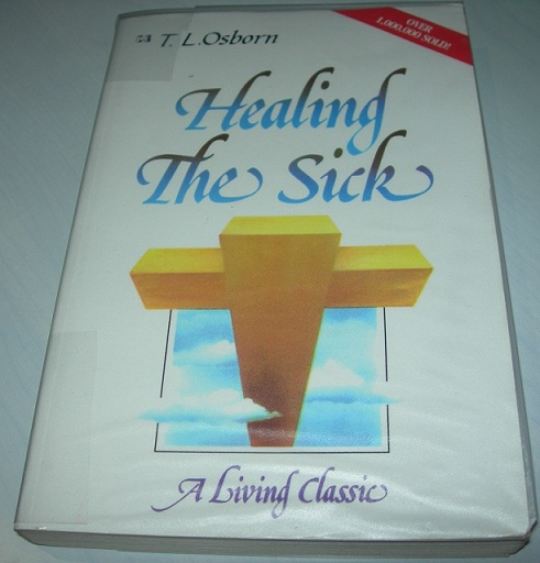 T. L. OSBORN Healing the Sick book